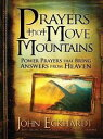 Prayers that Move MountainsPowerful Prayers that Bring Answers from Heaven【電子書籍】[ John Eckhardt ]