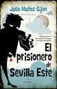 El prisionero de Sevilla Este【電子書籍】[ Julio Mu?oz Gij?n ]