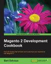 Magento 2 Development Cookbook【電子書籍】[ Bart Delvaux ]