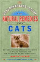 The Veterinarians' Guide to Natural Remedies for CatsSafe and Effective Alternative Treatments and Healing Techniques from the Nations Top Holistic Veterinarians【電子書籍】[ Martin Zucker ]