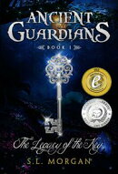 Ancient Guardians The Legacy of the Key (Ancient Guardians Series: Book 1)