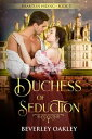 Duchess of Seduction【電子書籍】[ Beverley Oakley ]