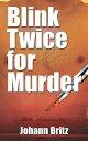 Blink Twice for Murder【電子書籍】[ ...