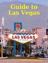 Guide to Las Vegas【電子書籍】[ World Travel Publi