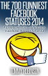 The 700 Funniest Facebook Statuses 2014【電子書籍】[ Tommy Robinson ]