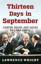 Thirteen Days in September【電子書籍】 Lawrence Wright