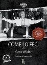 Come Lo Feci【電子書籍】[ Gene Wilder ]