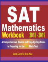 SAT Math Workbook 2018 - 2019: A Comprehensive Review and Step-By-Step Guide to Preparing for the SAT Math