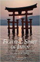 Fighting Spirit of Japan【電子書籍】[ E J Harrison ]