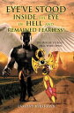 Eye've Stood Inside the Eye of Hell and Remained Fearless!【電子書籍】[ Lamont Bershawn ]