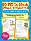 50 Fill-in Math Word Problems: Addition & Subtraction: Engaging Story Problems for Students to Read, Fill-in��