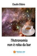 l'Astronomia non ��� roba da bar