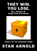 They Win. You Lose.: Sex, Violence & Songs from the Shows