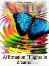 "Affirmation ""Flights in Dreams"""