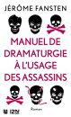 Manuel de dramaturgie ��� l'usage des assassins