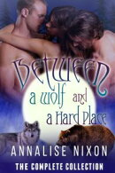 Between a Wolf and a Hard Place- The Complete Collection