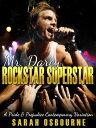 Mr. Darcy Rock Star Super Star: A Pride & Prejudice Contemporary Variation【電子書籍】[ Sarah Osbourne ]