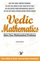 Vedic Mathematics: secrets skills for quick, accurate mental calculations