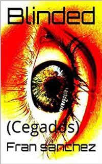 BlindedSaga Cegados, #1【電子書籍】[ Fran S?nchez ]