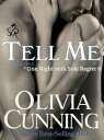 Tell Me【電子書籍】[ Olivia Cunning ]