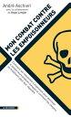 Mon combat contre les empoisonneursComment les lobbies industriels s'organisent pour continuer ? vendre leurs produits toxiques
