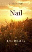 Nail: A Short Story