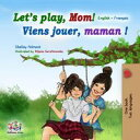 Let's play, Mom!English French Bilingual Collection