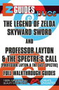 EZ Guides: Duos - The Legend of Zelda: Skyward Sword and Professor Layton and the Spectre's Call (Professor Layton and the Las..