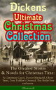 Dickens Ultimate Christmas Collection: The Greatest Stories & Novels for Christmas Time: A Christmas Carol, Doctor Marigold, Oliver Twist, Tom Tiddler's Ground, The Holly-Tree and more (Illustrated)The Best Loved Christmas Classics in On【電子書籍】
