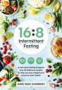 16:8 Intermittent Fasting【電子書籍】[ Jaime Rose Chambers ]