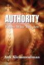 Authority: Know Who You Are【電子書籍】[ Ank Kleinmeulman ]