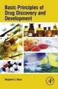 Basic Principles of Drug Discovery and Development【電子書籍】[ Benjamin Blass ]