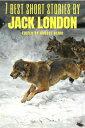 7 best short stories by Jack London【電子書籍】[ Jack London ]