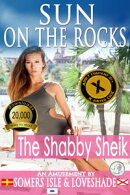 Sun on the Rocks - The Shabby Sheik (X)