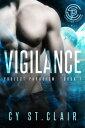 Vigilance【電子書籍】[ Cy St. Clair ]