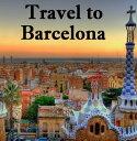 Travel to Barcelona【電子書籍】[ Keeran Jacobson ]