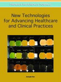 New Technologies for Advancing Healthcare and Clinical Practices【電子書籍】