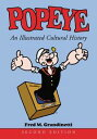 Popeye: An Illustrated Cultural History, 2d ed.An Illustrated Cultural History, 2d ed.【電子書籍】[ Fred M. Grandinetti ]
