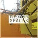 Precarious Spaces