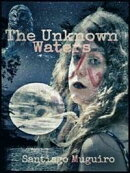 The Unknown Waters