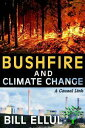 Bushfire and Climate Change: A Causal Link【電子書籍】[ Bill Ellul ]