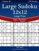 Large Sudoku 12x12 Large Print - Easy to Extreme - Volume 20 - 276 Puzzles