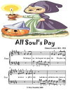 All Soul��s Day - Beginner Piano Sheet Music Junior Edition