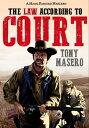 The Law According to Court【電子書籍】[ Tony Masero ]
