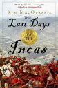 The Last Days of the Incas【電子書籍】[ Kim MacQuarrie ]