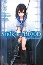 Strike the Blood, Vol. 6 (ligh...
