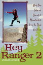 Hey Ranger 2More True Tales of Humor & Misadventure from the Great Outdoors【電子書籍】[ Jim Burnett ]