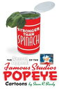 Stronger Than Spinach: The Secret Appeal of the Famous Studios Popeye Cartoons【電子書籍】[ Steve R. Bierly ]