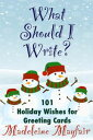 What Should I Write? 101 Holiday Wishes for Greeting CardsWhat Should ...