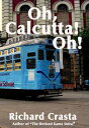 Oh Calcutta! Oh!【電子書籍】[ Richar...